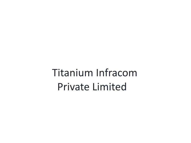 Titanium Infracom Private Limited